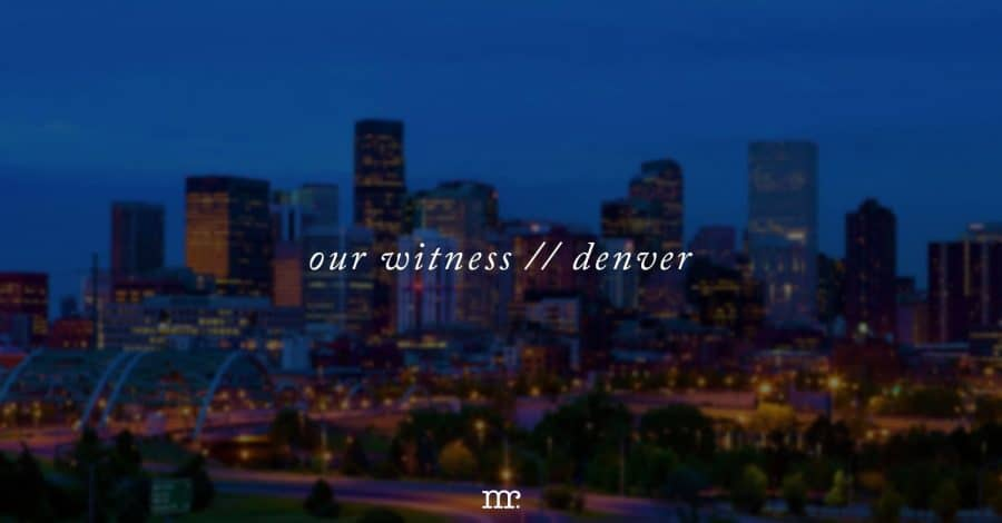 Big News: Our Witness Denver