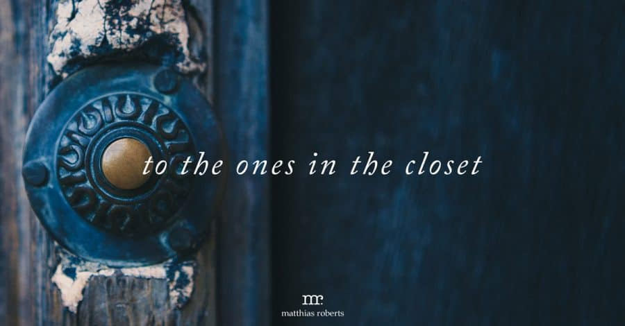To The Ones In The Closet