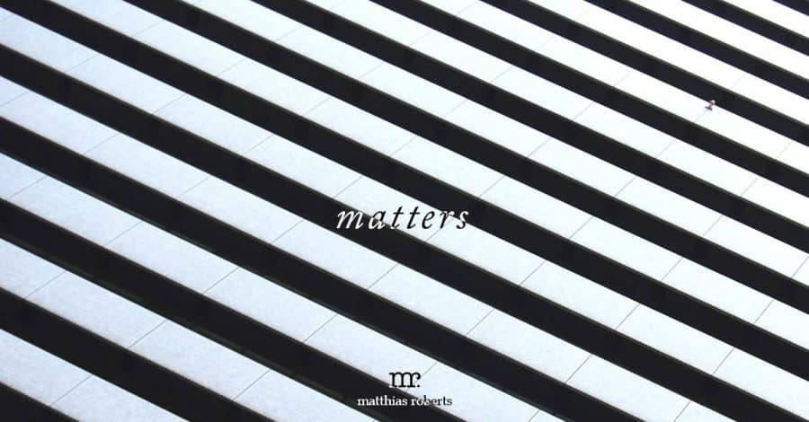 Matters.