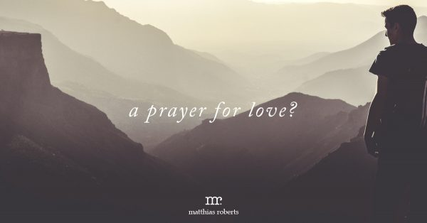 A Prayer for Love?