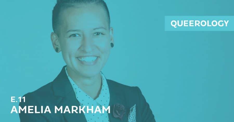 Queerology 11 – Amelia Markham