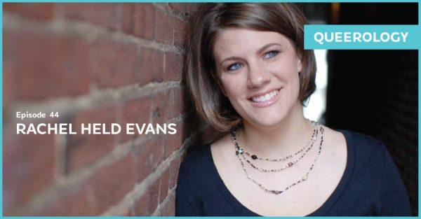 Rachel Held Evans is Hopelessly Straight – E44
