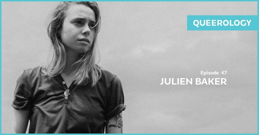 Julien Baker is Uncertain – E47