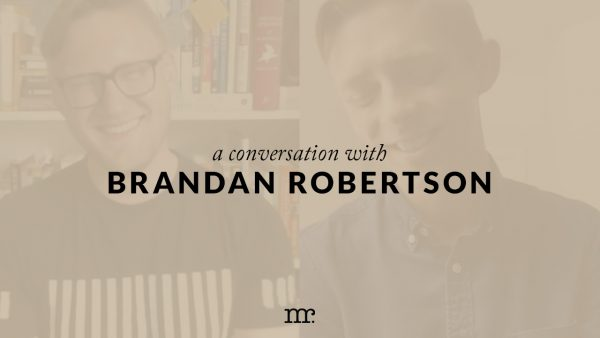 [VIDEO] A Conversation with Brandan Robertson