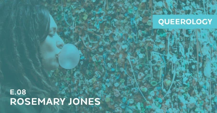 Queerology 08 – Rosemary Jones