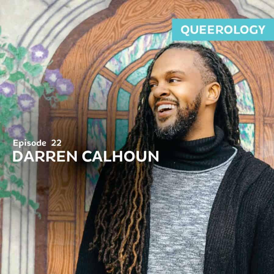 Darren Calhoun   Worshiping While Queer – E.22